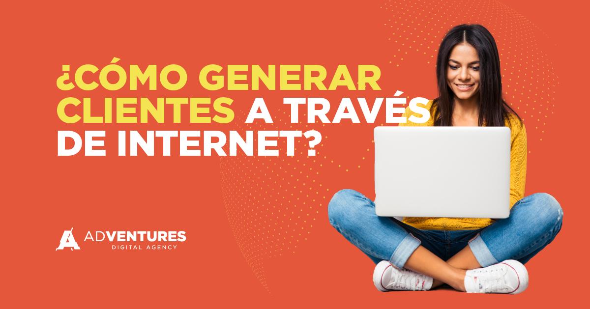 ¿Cómo generar clientes a través de internet?|SLIDESHARE