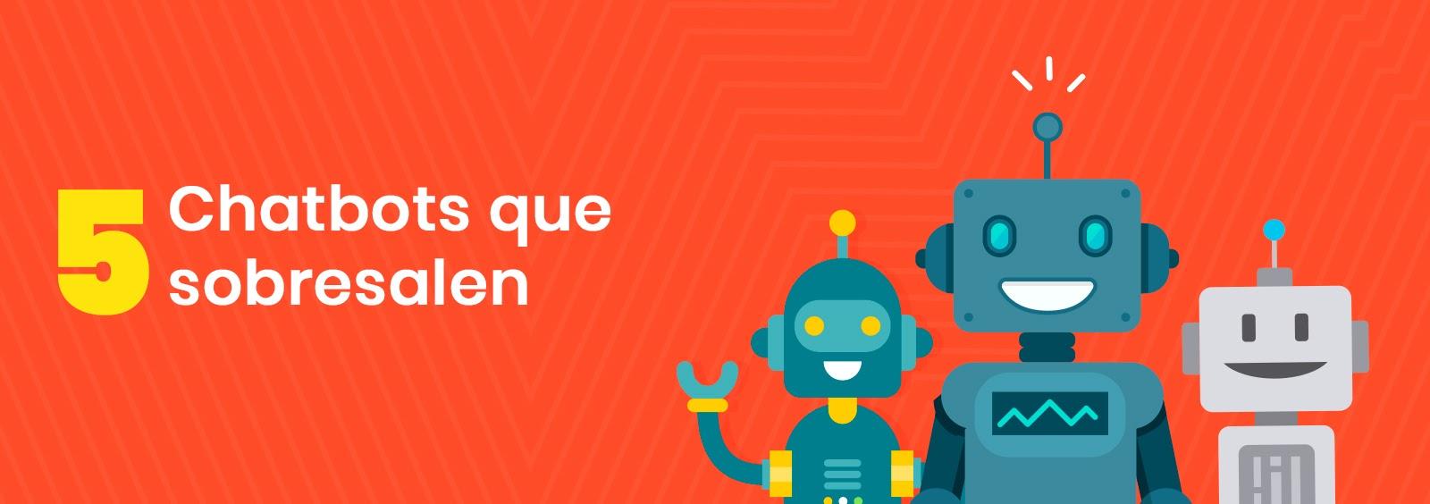 5 chatbots que sobresalen