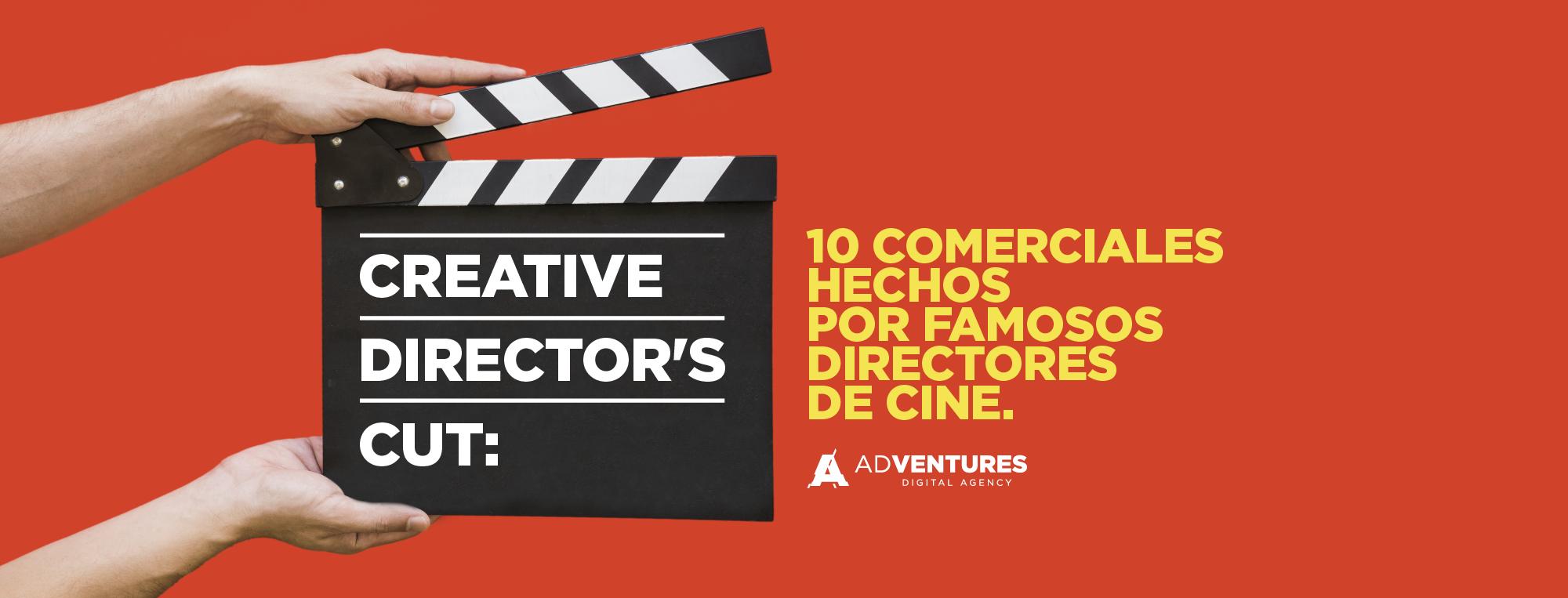 CREATIVE DIRECTOR'S CUT:10 comerciales hechos por famosos directores de cine.