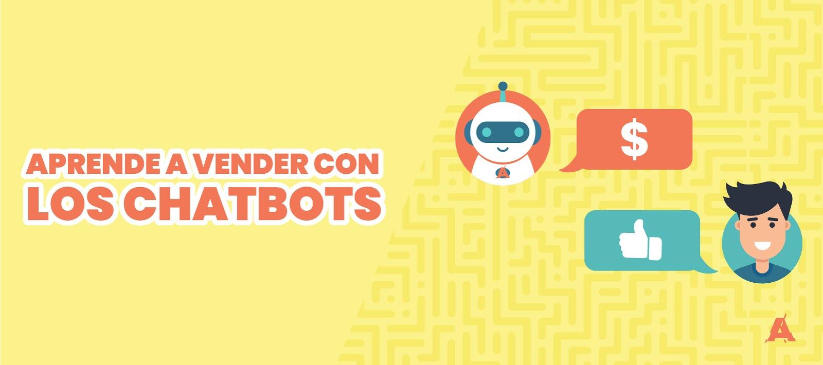 Aprende a vender con los Chatbots