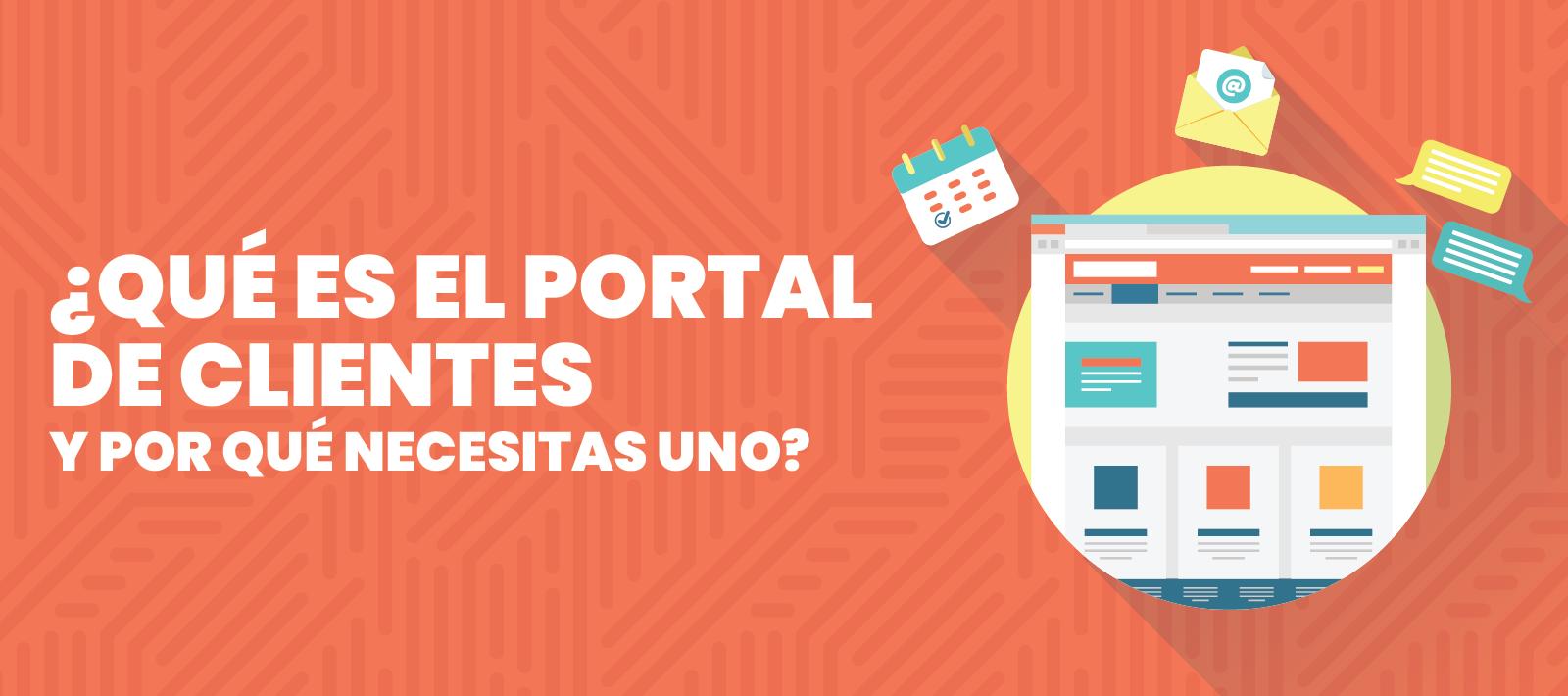 ¿Qué es el Portal de Clientes y por qué necesitas uno?