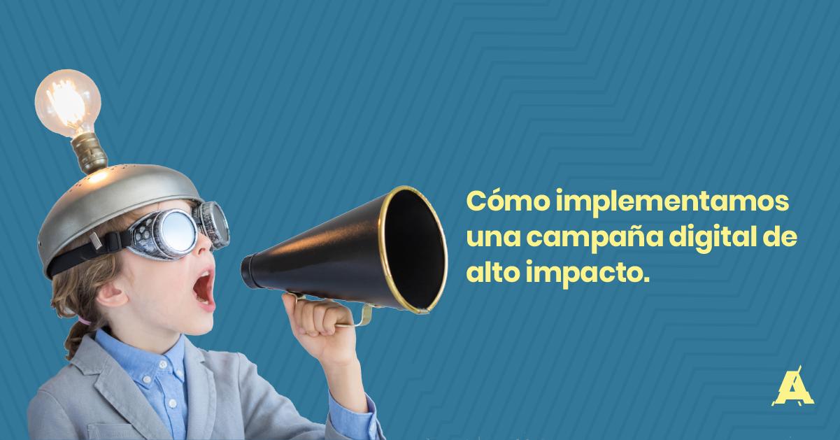 [CASO DE ESTUDIO] Cómo implementamos una campaña digital de alto impacto