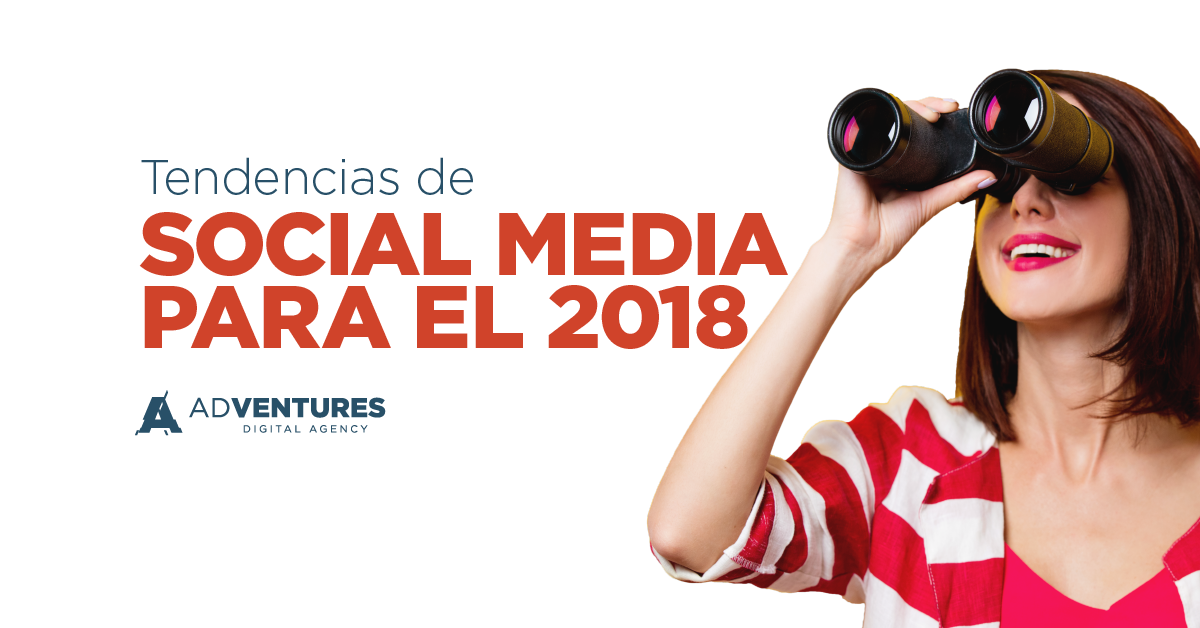 Tendencias de Social Media para el 2018