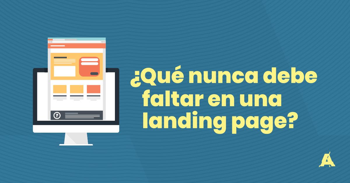 ¿Qué nunca debe faltar en una landing page?