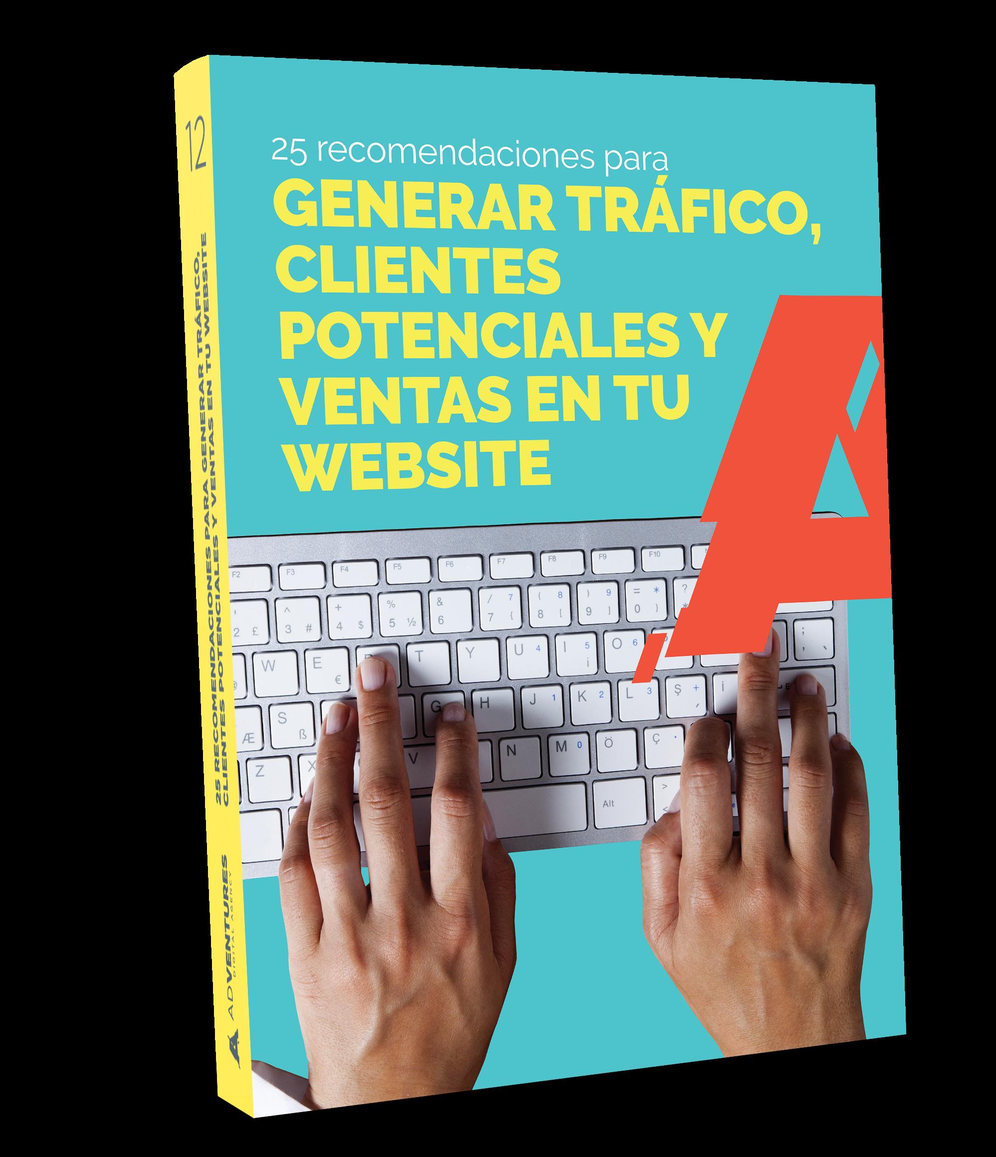 25 recomendaciones - para generar tráfico, clientes potenciales y ventas en tu website