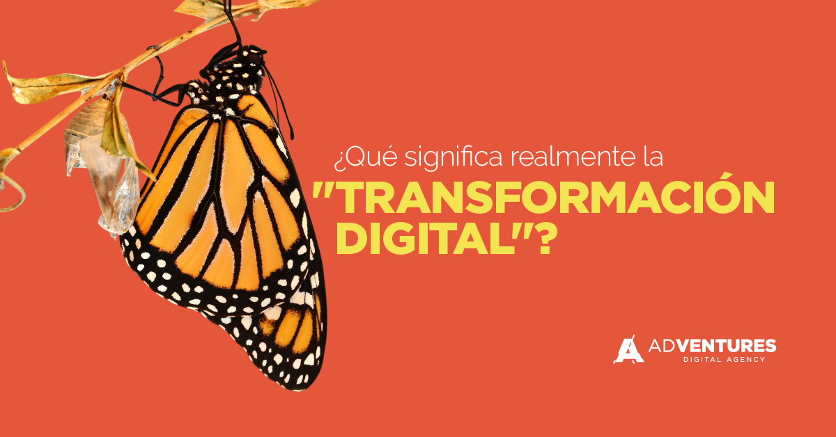 ¿Qué significa realmente la transformación digital?