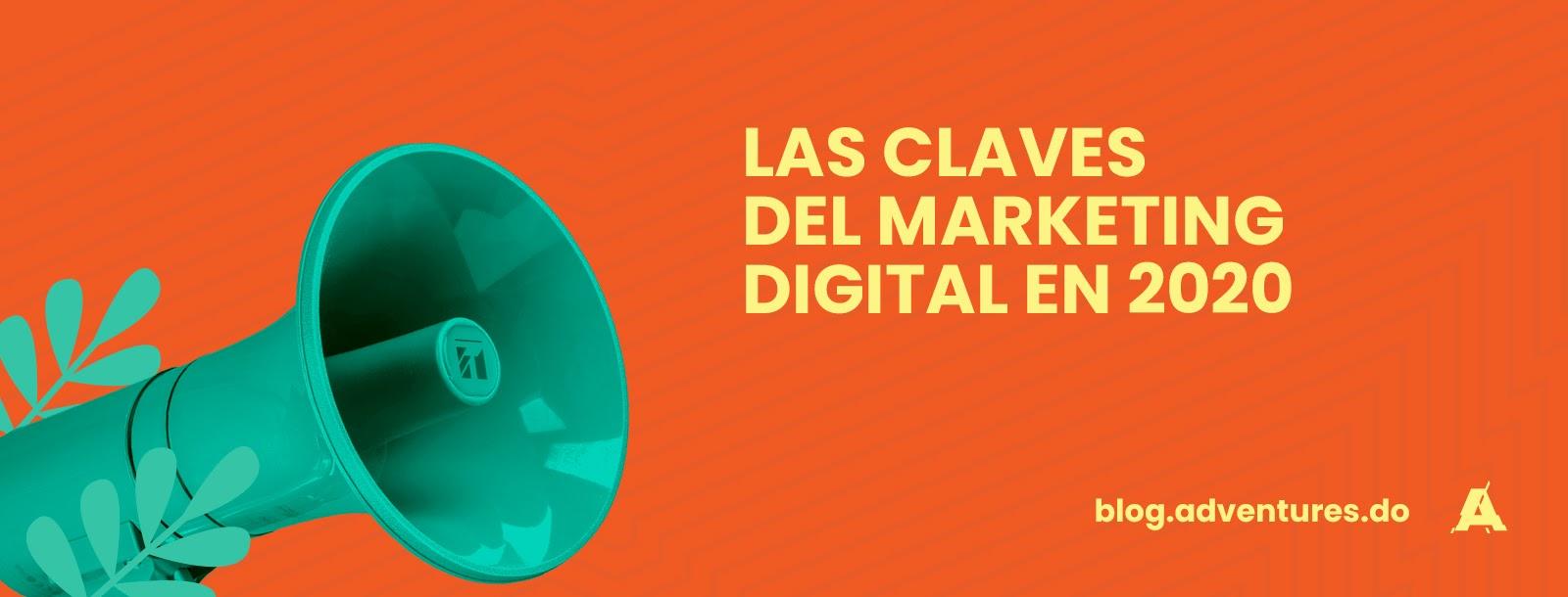 Las claves del Marketing Digital en 2020